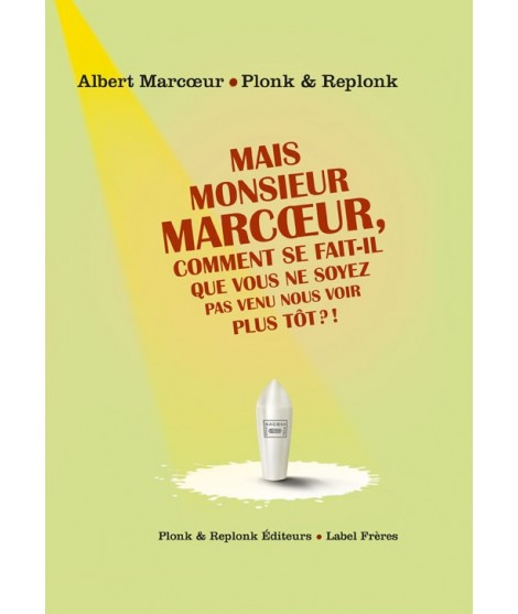 Mais Monsieur Marcoeur,...